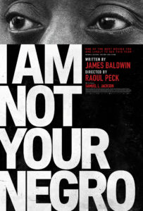 111417_I-Am-Not-Your-Negro-movie-cover-203x300.jpg